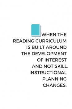 when the reading curriculum is built around the development of interest