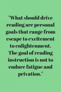 What should drive reading are personal goals that range from escape to excitement to enlightenment