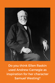 do you think Ellen Raskin used Andrew Carnegie as inspiration for Samuel Westing