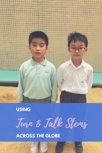 Using Turn and talk stems across the globe at Hou Kong Premier School